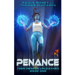 Penance - the 1st Book of Teen Heroes Unleashed